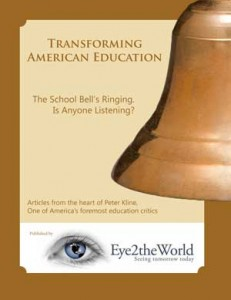 Transforming American Education: The School Bells Ringing; Is Anyone Listening?